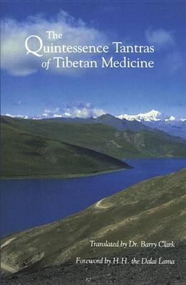 The Quintessence Tantras Of Tibetan Medicine