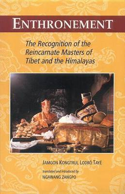 Enthronement: Recognition of the Reincarnate Masters of Tibet and the Himalayas