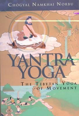 Yantra Yoga: Tibetan Yoga of Movement