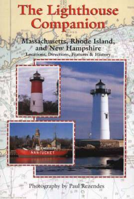 The Lighthouse Companion: For Massachusetts, Rhode Island and New Hampshire