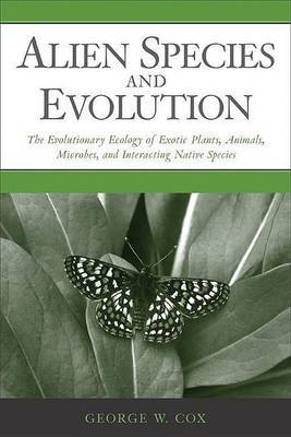 Alien Species and Evolution: The Evolutionary Ecology of Exotic Plants, Animals, Microbes, and Interacting Native Species