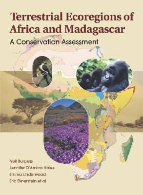 Terrestrial Ecoregions of Africa and Madagascar: A Conservation Assessment