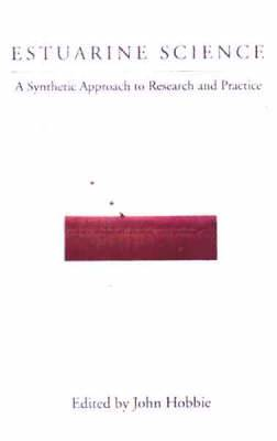 Estuarine Science: A Synthetic Approach to Research and Practice