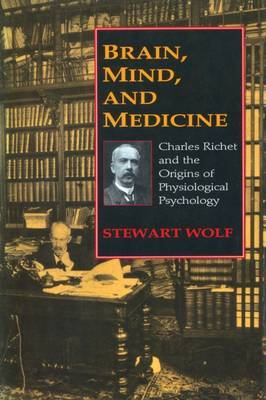 Brain, Mind and Medicine: Charles Richet and the Origins of Physiological Psychology