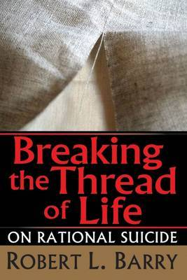 Breaking the Thread of Life: On Rational Suicide
