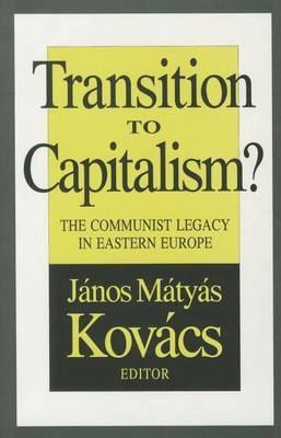 Transition to Capitalism?: Communist Legacy in Eastern Europe
