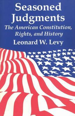 Seasoned Judgments: American Constitution, Rights and History