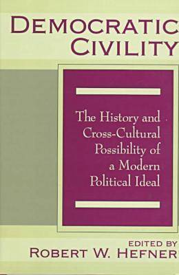 Democratic Civility: The History and Cross Cultural Possibility of a Modern Political Ideal
