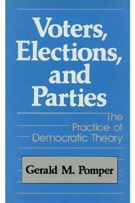 Voters, Elections and Parties: Practice of Democratic Theory