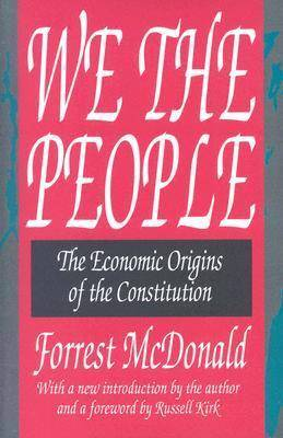 We, the People: The Economic Origins of the Constitution
