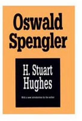Oswald Spengler: A Critical Estimate