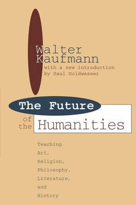 Future of the Humanities: Teaching Art, Religion, Philosophy, Literature and History