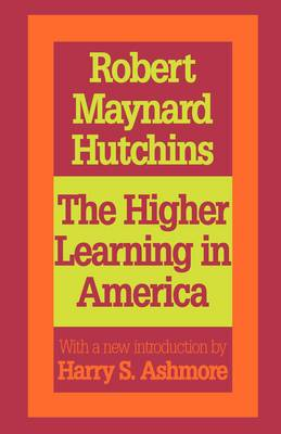 The Higher Learning in America: A Memorandum on the Conduct of Universities by Business Men