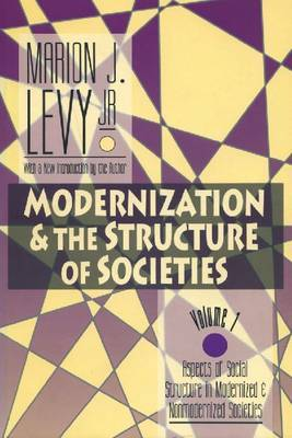 Modernization and the Structure of Societies: Aspects of Social Structure in Modernised and Non-Modernised Societies: v. 1: Aspects of Social Structure in Modernised and Non-modernised Societies