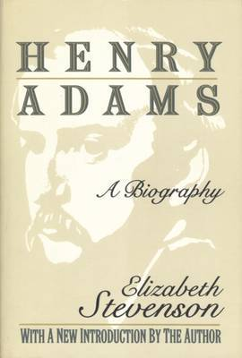 Henry Adams: A Biography