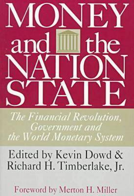 Money and the Nation State: The Financial Revolution, Government, and the World Monetary System