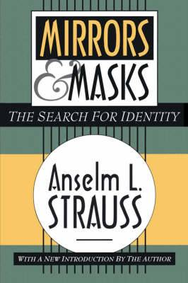 Mirrors and Masks: The Search for Identity