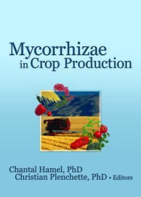 Mycorrhizae in Crop Production