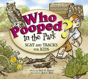 Who Pooped in the Park? Big Bend National Park: Scat & Tracks for Kids