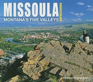 Missoula Impressions: Montana's Five Valleys