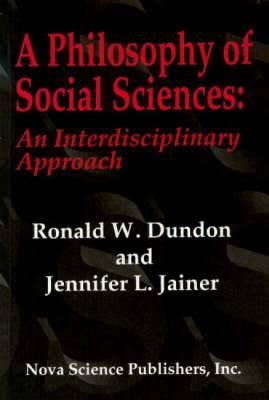 A Philosophy of Social Sciences: An Interdisciplinary Approach