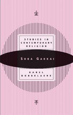 Soka Gakkai: Studies in Contemporary Religion