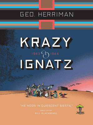 Krazy & Ignatz 1943-1944: He Nods In Quiescent Siesta