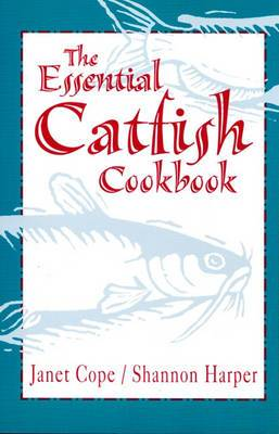 Essential Catfish Cookbook