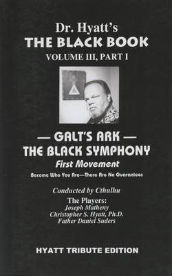 Black Book: Volume III, Part I: Galt's Ark - The Black Symphony, First Movement