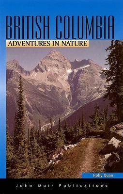 Adventures in Nature British Columbia: Adventures in Nature