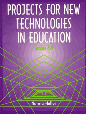 Projects for New Technologies in Education: Grades 6-9: Grades 6-9