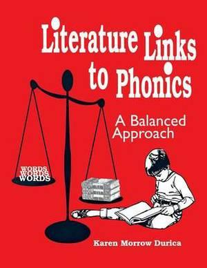 Literature Links to Phonics: A Balanced Approach