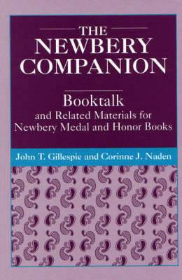 Newbery Companion: Booktalk and Related Materials for Newbery Medal and Honor Books