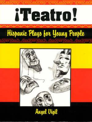 Teatro!: Hispanic Plays for Young People
