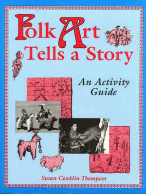 Folk Art Tells a Story: An Activity Guide