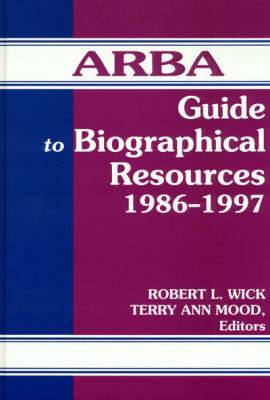 ARBA Guide to Biographical Resources, 1986-1997: 1986-96
