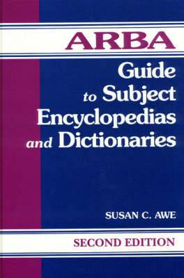 ARBA Guide to Subject Encyclopedias and Dictionaries