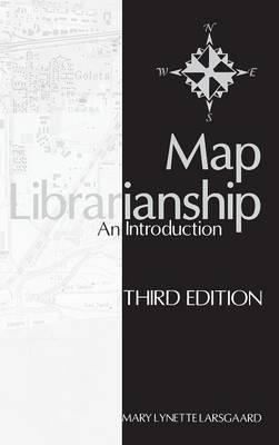 Map Librarianship: An Introduction