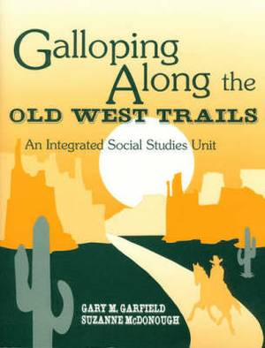 Galloping Along the Old West Trails: An Integrated Social Studies Unit