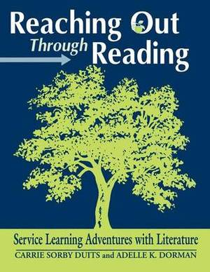 Reaching Out Through Reading: Service Learning Adventures with Literature