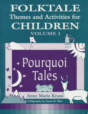 Folktale Themes and Activities for Children: Pourquoi Tales: v. 1