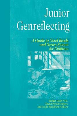 Junior Genreflecting: A Guide to Good Reads and Series Fiction for Children