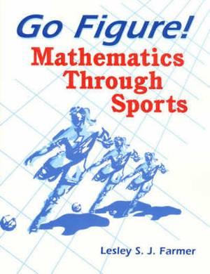 Go Figure!: Mathematics Through Sports