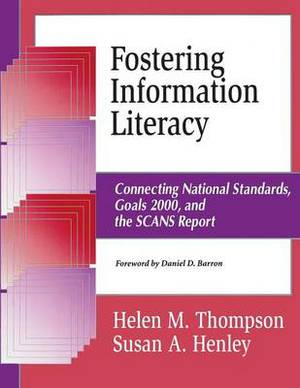 Fostering Information Literacy: Connecting National Standards, Goals 2000, and the SCANS Report