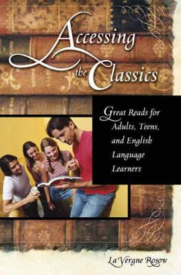 Accessing the Classics: Great Reads for Adults, Teens, and English Language Learners