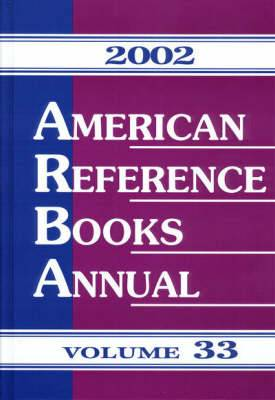 American Reference Books Annual: 2002: v. 33