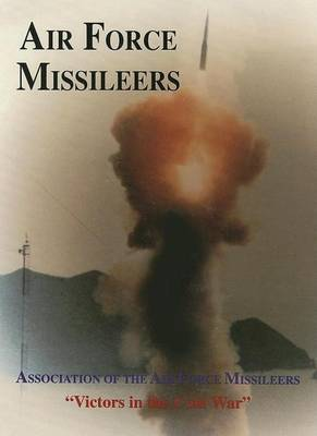 Association of the Air Force Missileers:  Victors in the Cold War