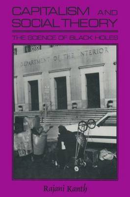 Capitalism and Social Theory: Essays and Inquiry: Essays and Inquiry