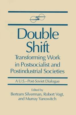 Double Shift: Transforming Work in Post-Socialist and Post-Industrial Societies