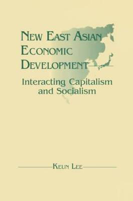 New East Asian Economic Development: The Interaction of Capitalism and Socialism